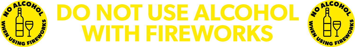 no alcohol with fireworks